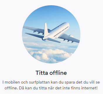 """The headline means """"Watch offline"""", and is heavily promoted on the Swedish Viaplay site."""